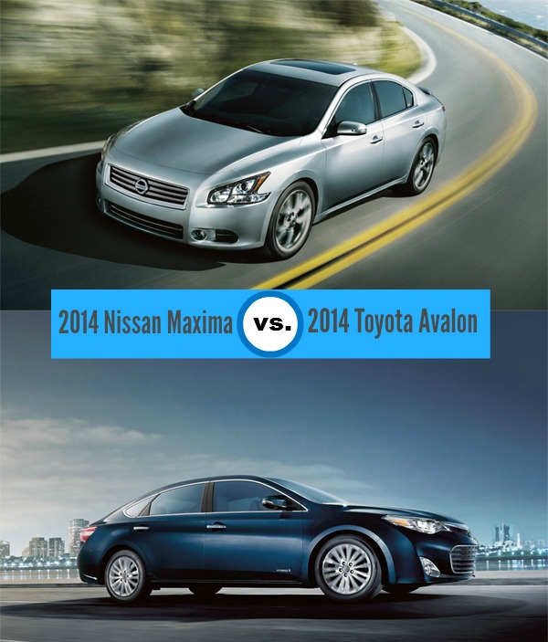 2014 Nissan Maxima Vs. 2014 Toyota Avalon