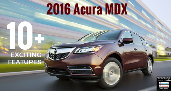 The 2016 Acura Mdx America S Best Ing Luxury 3 Row Suv Is Here At Dealership Has Improved For Model Year With Multiple New